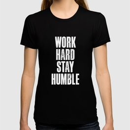 Work Hard, Stay Humble black and white monochrome typography poster design home decor bedroom wall T-shirt