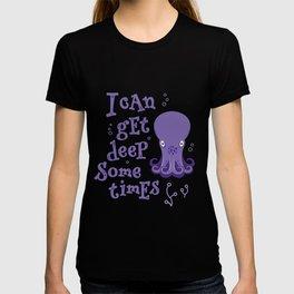 I Can Get Deep Sometimes - Baby Octopus T-shirt