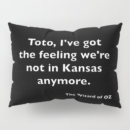 The Wizard of ... Quote Pillow Sham