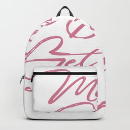 Messy bun get it done pink lettering Backpack
