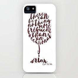 Drink - Oscar Wilde iPhone Case