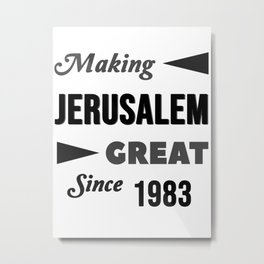 Making Jerusalem Great Since 1983 Metal Print