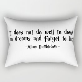 Albus Dumbledore - It does well not to dwell quote - HarryPotter Rectangular Pillow