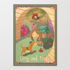 Early and Tardy  Canvas Print