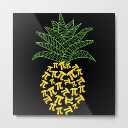 Pi-Neapple Pineapple Metal Print