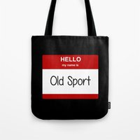 sport Tote Bags featuring Old Sport by discojellyfish