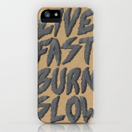 Live Fast Burn Slow iPhone Case