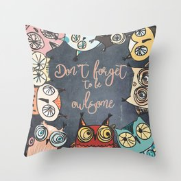 Don´t forget to be owlsome - Animal Owl Owls Fun illustration Throw Pillow