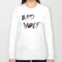 "dr who Long Sleeve T-shirts featuring Dr. Who - ""Bad Wolf"" by Wolfei"