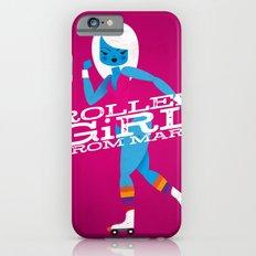 Roller Girl From Mars Slim Case iPhone 6s