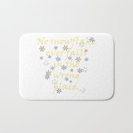 No Snowflake Ever Falls In The Wrong Place Zen Proverb Bath Mat