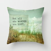 not all who wander Throw Pillows featuring Not All Who Wander by Olivia Joy StClaire