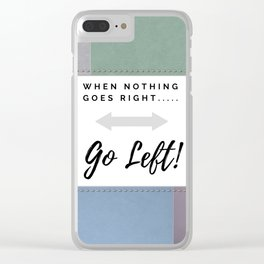 When nothing goes right....... Clear iPhone Case
