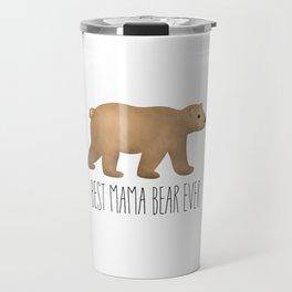 Best Mama Bear Ever Travel Mug