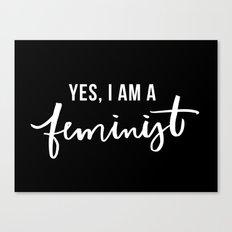 Yes, I'm a Feminist Canvas Print