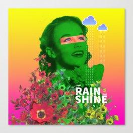 Come rain, come shine Canvas Print