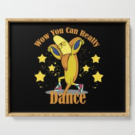 Wow You Can Really Dance Serving Tray