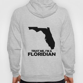 Trust Me I'm A Floridian Hoody