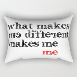 What makes me different makes me me | Motivational Inspirational Typography Rectangular Pillow