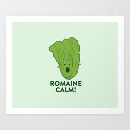 ROMAINE CALM Art Print