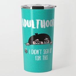Adulthood Travel Mug