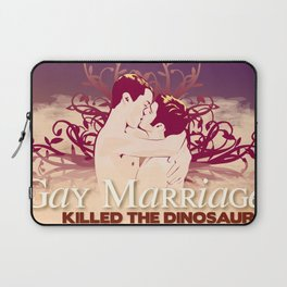Gay Marriage Killed the Dinosaurs Laptop Sleeve