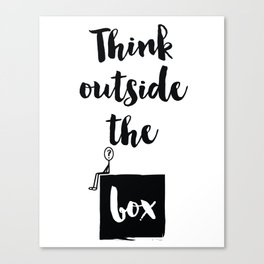 Think outside the box Quote Canvas Print