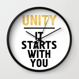UNITY IT STARTS WITH YOU - Unite Quote Wall Clock