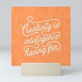 Creativity is Intelligence Having Fun Mini Art Print