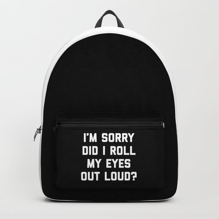 Roll My Eyes Funny Quote Rucksack