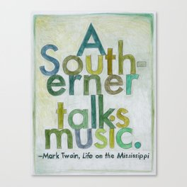 Mark Twain on The South, from The Geography Series Canvas Print