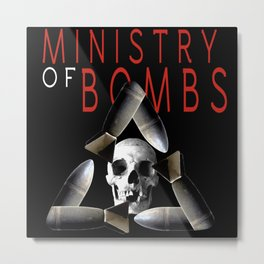 Ministry of Bombs  Metal Print