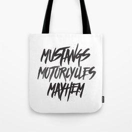 Mustangs, Motorcycles, Mayhem Tote Bag
