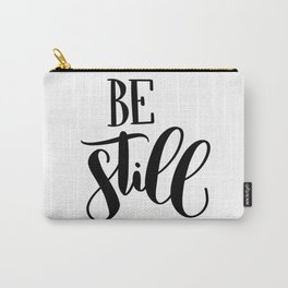 Be Still: white Carry-All Pouch