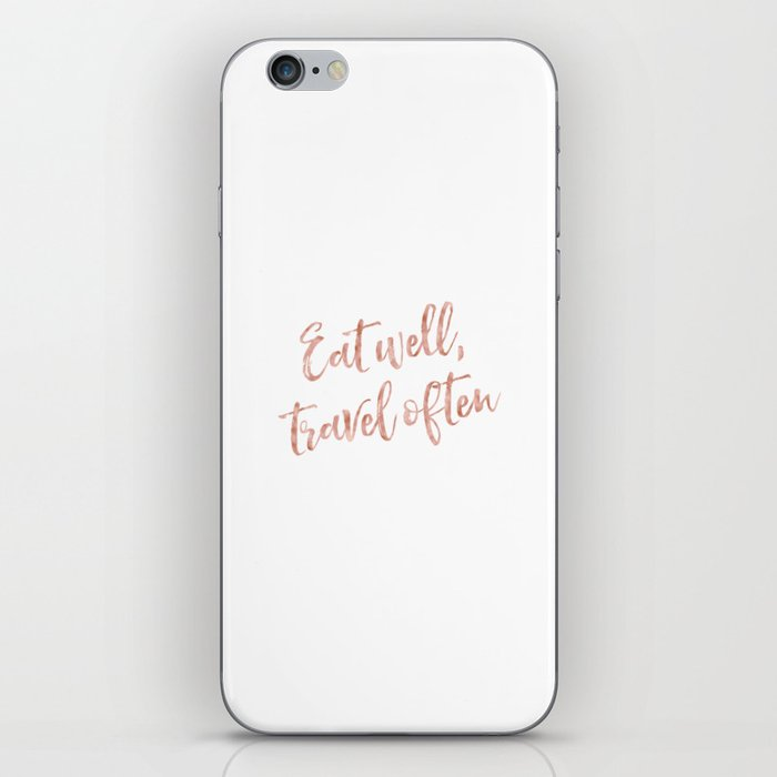 Eat well, travel often - rose gold quote iPhone Skin