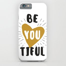 Be you tilful - be yourself and beautiful funny humor phrarses typography illustration iPhone Case