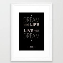 Dream your life Framed Art Print