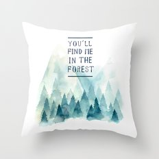 You´ll find me in the forest Throw Pillow