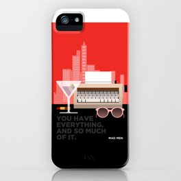 MAD MEN - YOU HAVE EVERYTHING iPhone Case