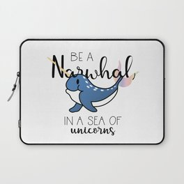 Be a Narwhal Laptop Sleeve