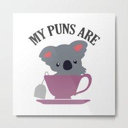 My Puns Are Koala Tea Metal Print