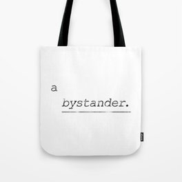a bystander Tote Bag