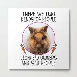 There Are Two Kinds Of People Lionhead Rabbit Metal Print