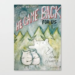 He came back Canvas Print