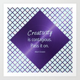 Ultra Violet & Iridescent Quote - Creativity is Contagious Art Print