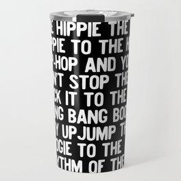 Rappers Delight Hip Hop Music lyrics White Travel Mug