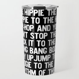 Rappers Delight Hip Hop Music lyrics White Travel Mug