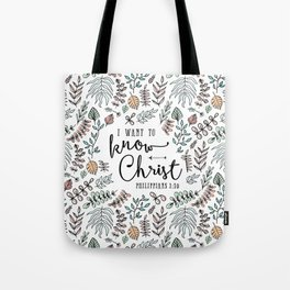 """""""I Want to Know Christ"""" Bible Verse - Color Tote Bag"""