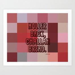 CHALLAH BREAD POSTER Art Print