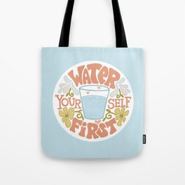 Water Yourself First Tote Bag